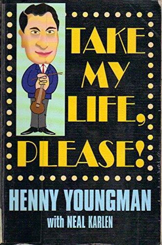 Take My Life, Please - Henny Youngman; Neal Karlen