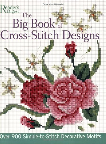 The Big Book of Cross-Stitch Designs: Over 900 Simple-to-Sew Decorative Motifs