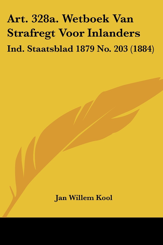 Download Art. 328a. Wetboek Van Strafregt Voor Inlanders: Ind. Staatsblad 1879 No. 203 (1884) (Chinese Edition) pdf