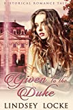 Given to the Duke (Historical Romance Tale)