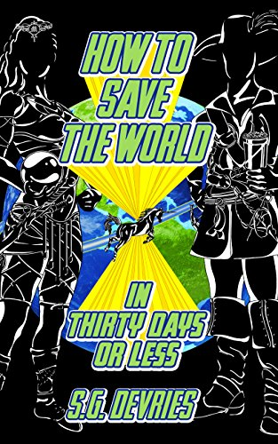 how-to-save-the-world-in-thirty-days-or-less