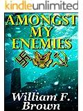 Amongst My Enemies: A Cold-War Thriller: A Historical Spy Versus Spy Action Adventure Novel