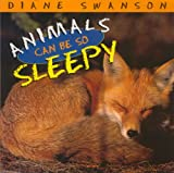Animals Can Be So Sleepy, Diane Swanson, 1550413309