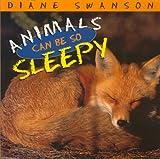 Animals Can Be So Sleepy, Diane Swanson, 1550413325