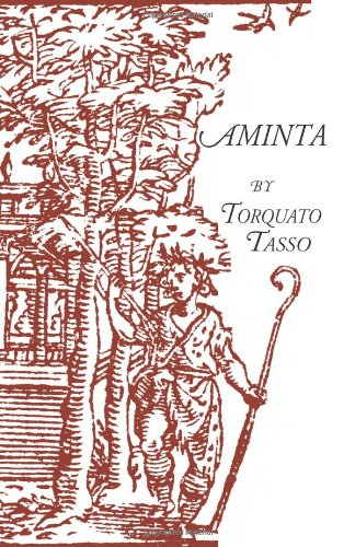 Aminta: A Pastoral Play (English, Italian and Italian Edition)