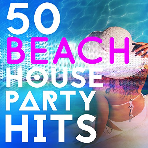 50 beach house party hits by various artists on amazon for Classic house party songs