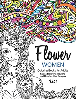 Amazon Flower Women Coloring Books For Adults An Adult Book With Beautiful Floral Hair Designs And Inspirational Patterns