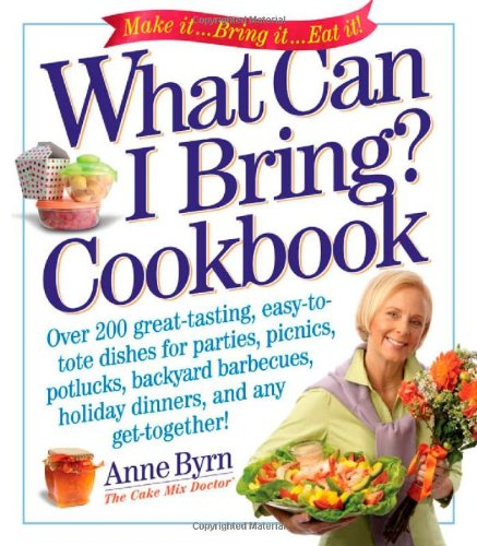 What Can I Bring? Cookbook (Cake Mix Doctor) (Something Easy To Bring To A Potluck)