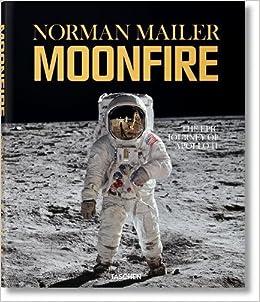 Norman Mailer. MoonFire. The Epic Journey of Apollo 11 Bibliotheca Universalis: Amazon.es: Norman Mailer, Colum McCann: Libros en idiomas extranjeros
