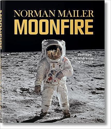 Norman Mailer. Moonfire. The Epic Journey Of Apollo 11 por Colum Mccann