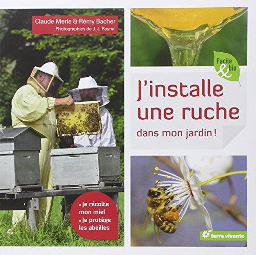 Jinstalle-une-ruche-dans-mon-jardin-je-rcolte-mon-miel-je-protge-les-abeilles