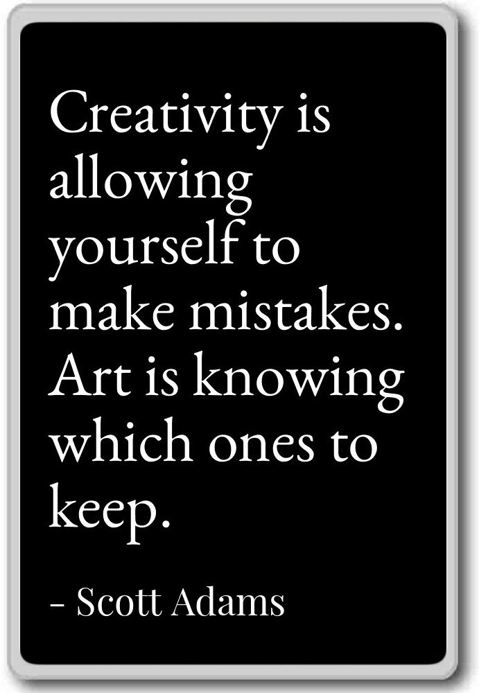 Amazon.com: Creativity is allowing yourself to make mistake ...