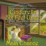 Cinderella Six Feet Under | Maia Chance