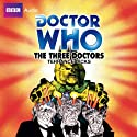 Doctor Who: The Three Doctors Audiobook by Terrance Dicks Narrated by Katy Manning