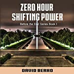 Zero Hour Shifting Power: Before the End Series, Book 1 | David Berko