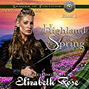 Highland Spring: Seasons of Fortitude Series, Book 1 Hörbuch von Elizabeth Rose Gesprochen von: Brian J. Gill