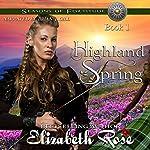 Highland Spring: Seasons of Fortitude Series, Book 1 | Elizabeth Rose