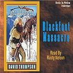 Blackfoot Massacre: Wilderness Series #10   David Thompson