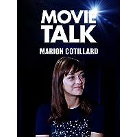 Marion Cotillard - Movie Talk