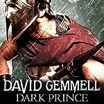 Dark Prince: Greek Series, Book 2 | David Gemmell