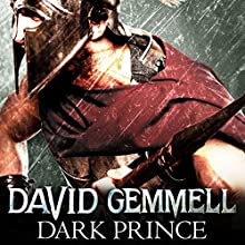 Dark Prince: Greek Series, Book 2 Audiobook by David Gemmell Narrated by Peter Kenny