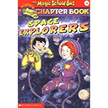 The Magic School Bus Chapter Book #4: Space Explorers