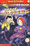 img - for Space Explorers (The Magic School Bus Chapter Book, No. 4) book / textbook / text book