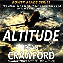 Altitude: Power Reads, Book 1 Audiobook by Dean Crawford Narrated by Greg Patmore