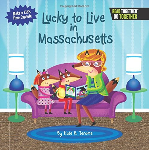 Download Lucky to Live in Massachusetts (Arcadia Kids) PDF