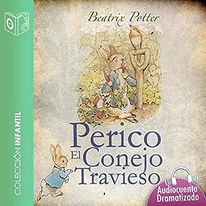 El cuento de Perico el conejo travieso [The Tale of the Mischievous Peter Rabbit] Hörbuch