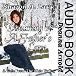 Dreaming of a Father's Love: A Tale From the Ohio Valley | Sharon A. Lavy