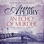 An Echo of Murder: William Monk Mystery, Book 23 | Anne Perry