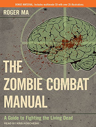 The Zombie Combat Manual: A Guide to Fighting the Living Dead pdf epub