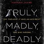 Truly, Madly, Deadly | Hannah Jayne