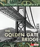 The Golden Gate Bridge (Engineering Wonders)
