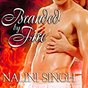 Branded by Fire: Psy-Changeling Series, Book 6 | Nalini Singh