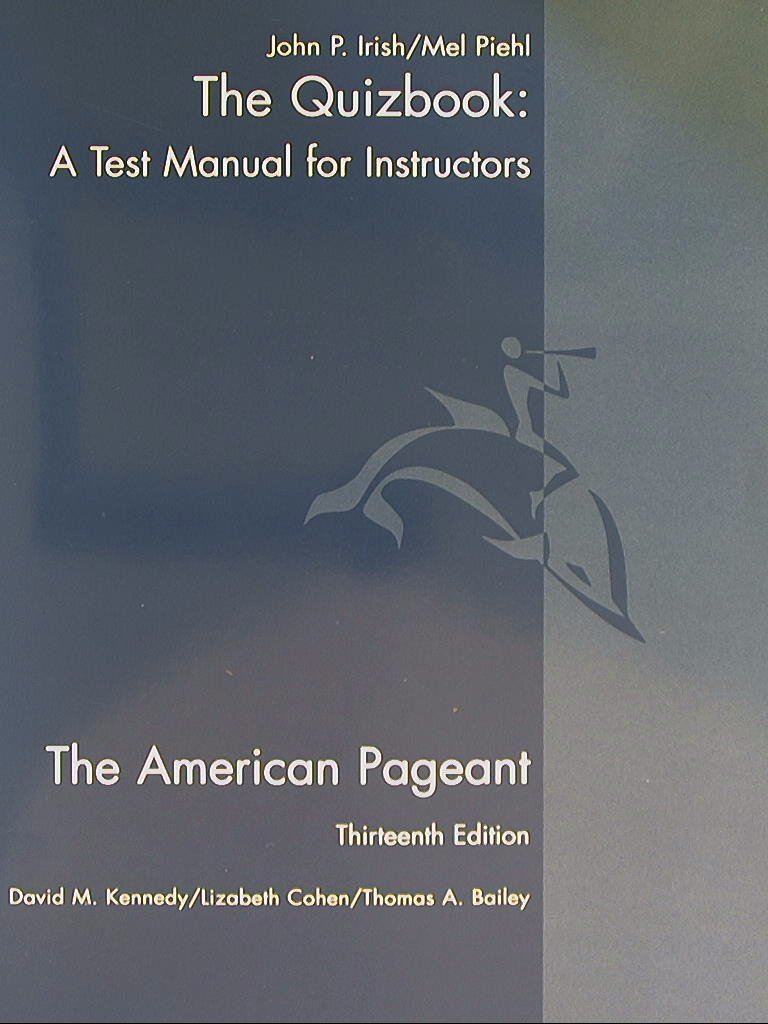 The Quizbook: Test Manual for Instructors, The American Pageant, Thirteenth  Edition 2006 Isbn 9780618479436 0618479430: Amazon.com: Books