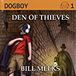 Dogboy: Den of Thieves, Dogboy Adventures | Bill Meeks