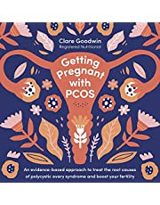 Getting Pregnant with PCOS: An Evidence-Based Approach to Treat the Root Causes of Polycystic Ovary Syndrome and Boost Your Fertility