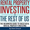 Rental Property Investing for the Rest of Us