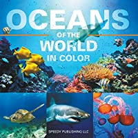 Oceans of the World in Color 1635011124 Book Cover