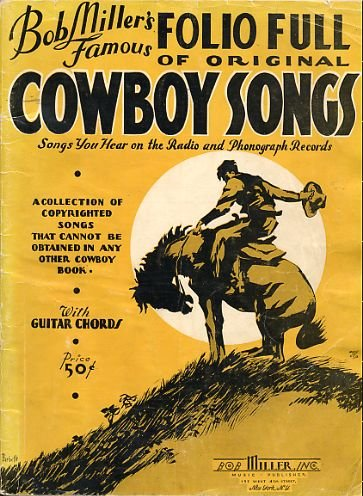 - Bob Miller's Famous Folio Full of Original Cowboy Songs (Words/Piano/Guitar Chords) [Sheet Music]