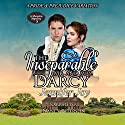 The Inseparable Mr. and Mrs. Darcy: A Pride & Prejudice Variation: A Meryton Mystery, Book 3 Audiobook by Jennifer Joy Narrated by Nancy Peterson