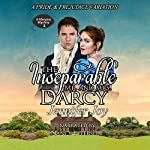 The Inseparable Mr. and Mrs. Darcy: A Pride & Prejudice Variation: A Meryton Mystery, Book 3 | Jennifer Joy