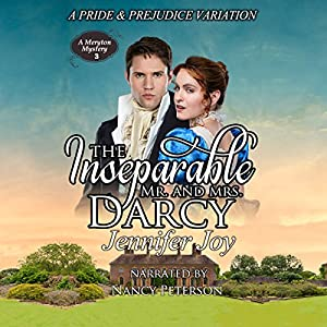The Inseparable Mr. and Mrs. Darcy: A Pride & Prejudice Variation Audiobook