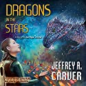 Dragons in the Stars: Star Rigger, Book 4 Audiobook by Jeffrey A. Carver Narrated by Mirron Willis