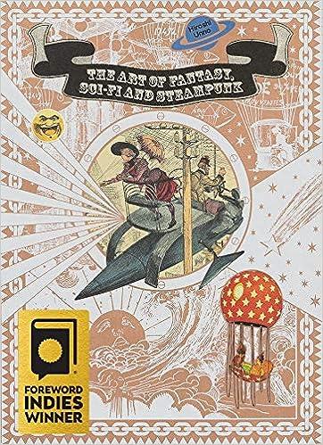 Amazon Com The Art Of Fantasy Sci Fi And Steampunk