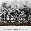 The Battle of Yellow Tavern: The History of the Civil War Battle that Ended J.E.B. Stuart's Life Audiobook by  Charles River Editors Narrated by Michael Gilboe