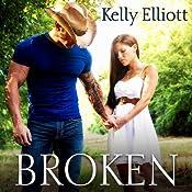 Broken: Broken Series, Book 1 | Kelly Elliott