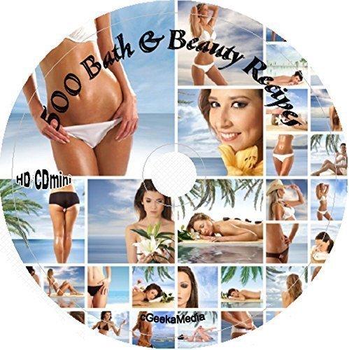 500 Bath & Beauty Recipes on cd